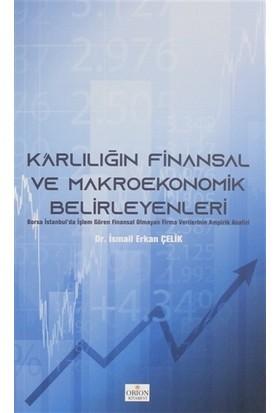 Karlılığın Finansal Ve Makroekonomik Belirleyenleri - İsmail Erkan Çelik