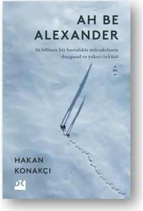 Ah Be Alexander - Hakan Konakçı