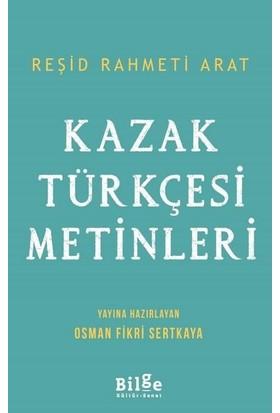 Kazak Türkçesi Metinleri - Reşid Rahmeti Arat