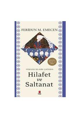Osmanlı Klasik Çağında Hilafet Ve Saltanat - Feridun M. Emecen