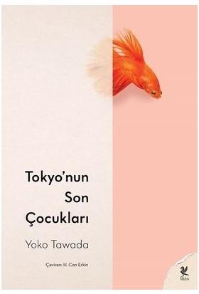 Tokyo'nun Son Çocukları - Yoko Tawada