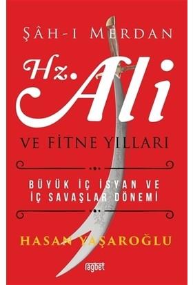 Şah-I Merdan Hz. Ali Ve Fitne Yılları - Hasan Yaşaroğlu