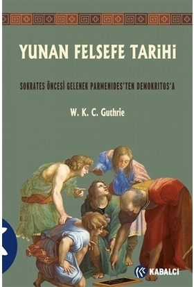 Yunan Felsefe Tarihi - W. K. C. Guthrie