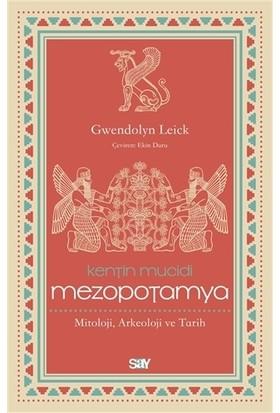 Kentin Mucidi Mezopotamya - Gwendolyn Leick