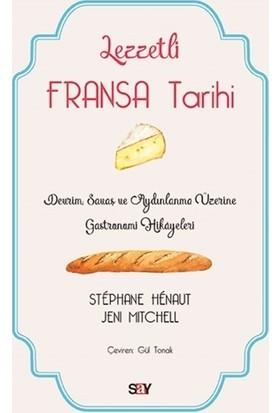 Lezzetli Fransa Tarihi - Stephane Henaut - Jeni Mitchell