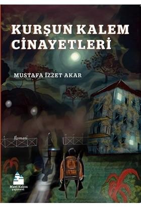 Kurşun Kalem Cinayetleri - Mustafa İzzet Akar