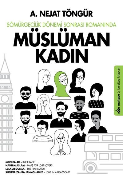 Sömürgecilik Dönemi Sonrası Romanında Müslüman Kadın - A. Nejat Töngür