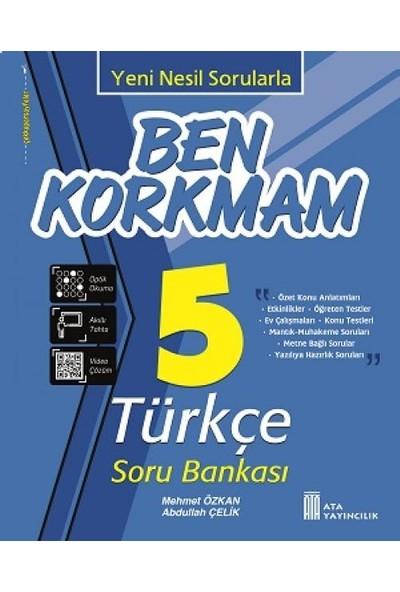 Ata Yayıncılık Türkçe 5. Sınıf Ben Korkmam Soru Bankası