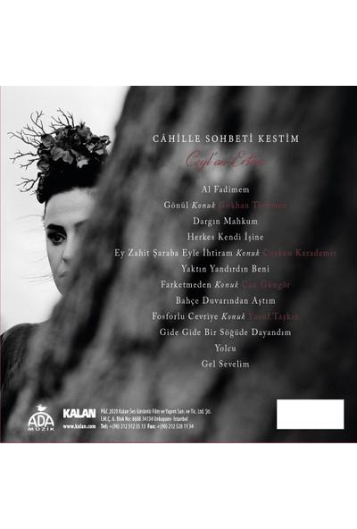 Ceylan Ertem - Cahille Sohbeti Kestim ( CD )