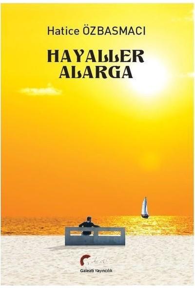 Hayaller Alarga - Hatice Özbasmacı