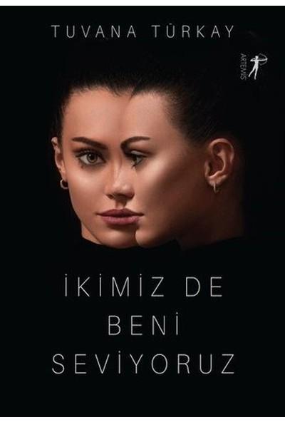 İkimiz De Beni Seviyoruz - Tuvana Türkay