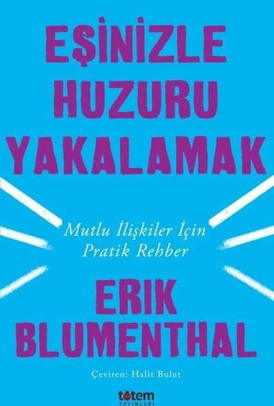 Eşinizle Huzuru Yakalak - Erik Blumenthal