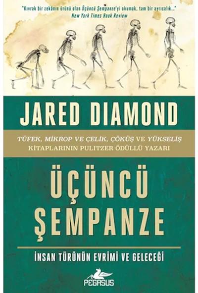 Üçüncü Şempanze: İnsan Türünün Evrimi ve Geleceği - Jared Diamond
