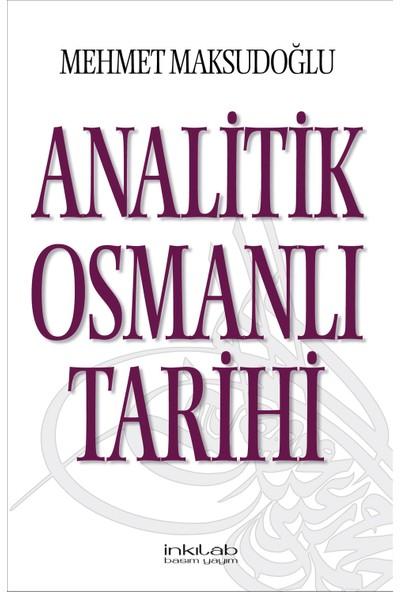 Analitik Osmanlı Tarihi - Mehmet Maksudoğlu