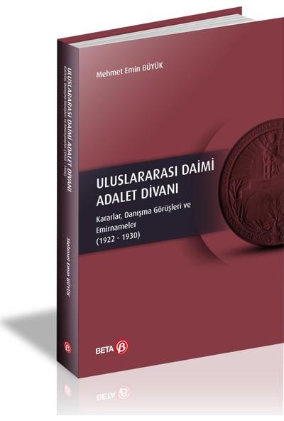 Uluslararası Daimi Adalet Divanı - Mehmet Emin Büyük
