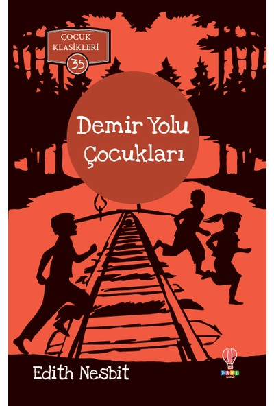 Demiryolu Çocukları - Edith Nesbit