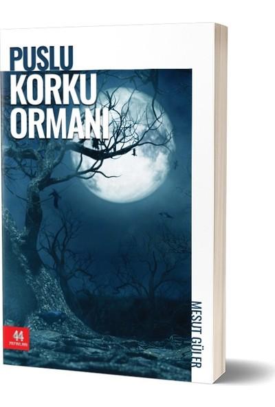 Puslu Korku Ormanı - Mesut Güler