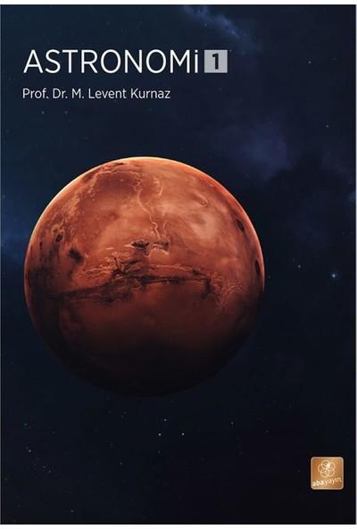 Astronomi 1 - M. Levent Kurnaz