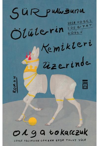 Sür Pulluğunu Ölülerin Kemikleri Üzerinde - Olga Tokarczuk
