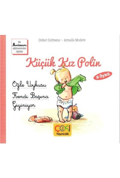 Küçük Kız Polin Öğle Uykusu ve Kendi Başına Giyiniyor 2 Öykü - (+3 Yaş)