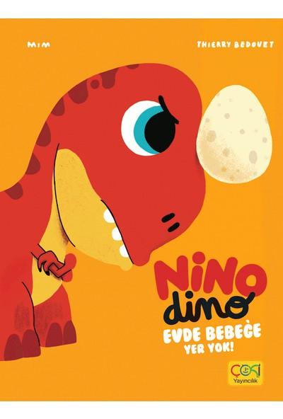 Nino Dino Evde Bebeğe Yer Yok - (3-6 Yaş)