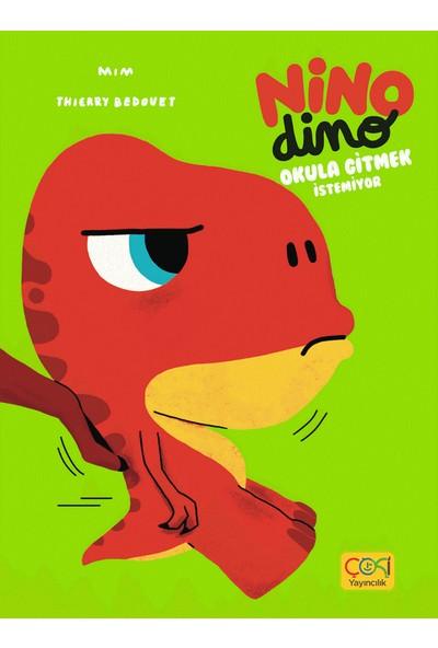 Nino Dino Okula Gitmek Istemiyor - (3-6 Yaş)