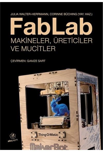 Fablab Makineler, Üreticiler ve Mucitler - Julia Walter Herrmann - Corinne Bücking