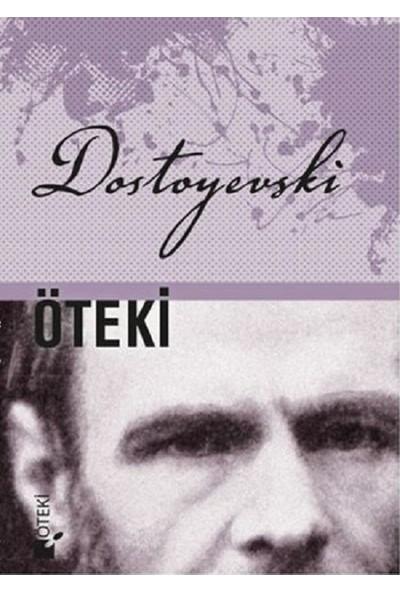 Öteki - Fyodor Mihayloviç Dostoyevski