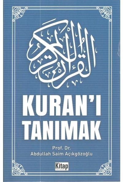 Kur'an'ı Tanımak - Abdullah Saim Açıkgözoğlu