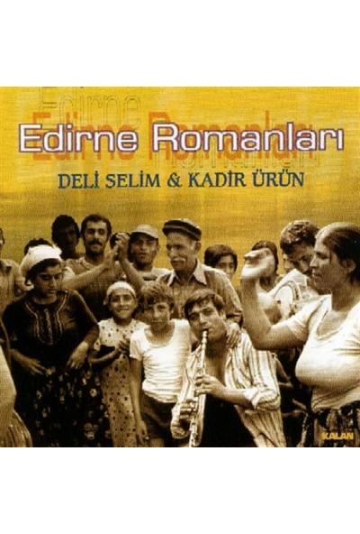 Deli Selim & Kadir Ürün - Edirne Romanları - CD
