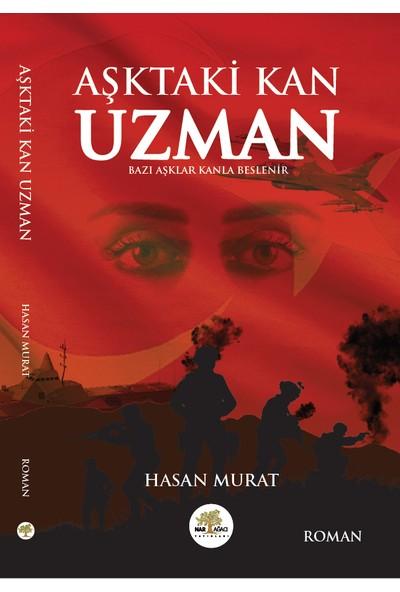 Aşktaki Kan Uzman - Hasan Murat