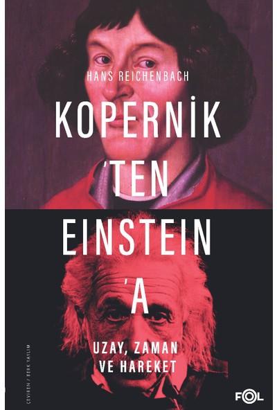 Kopernik'ten Eınsteın'a Uzay, Zaman Ve Hareket - Hans Reichenbach