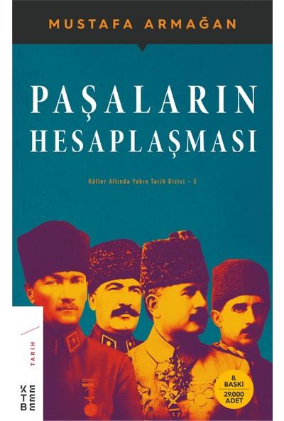 Paşaların Hesaplaşması - Mustafa Armağan