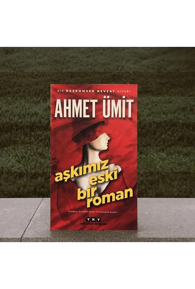 Aşkımız Eski Bir Roman - Ahmet Ümit