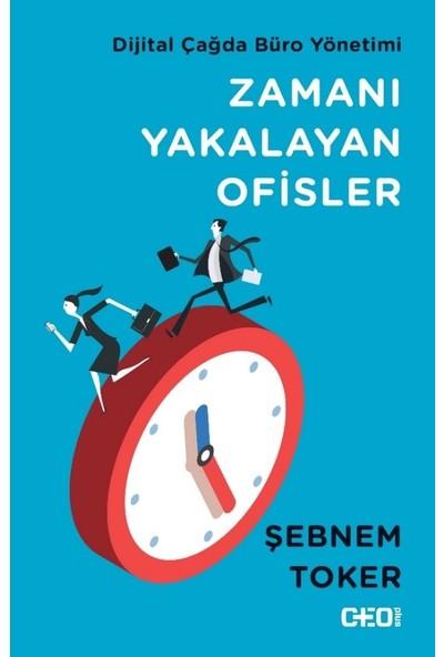 Zamanı Yakalayan Ofisler - Şebnem Toker