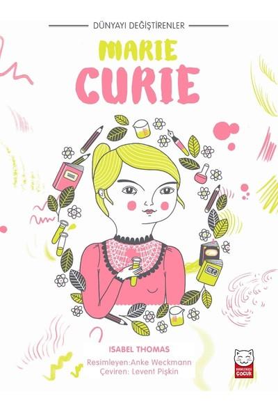 Dünyayı Değiştirenler Marie Curie - Isabel Thomas