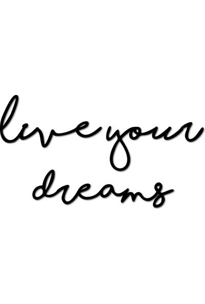 Bold Live Your Dreams Dekoratif Metal Duvar Yazısı Tablo