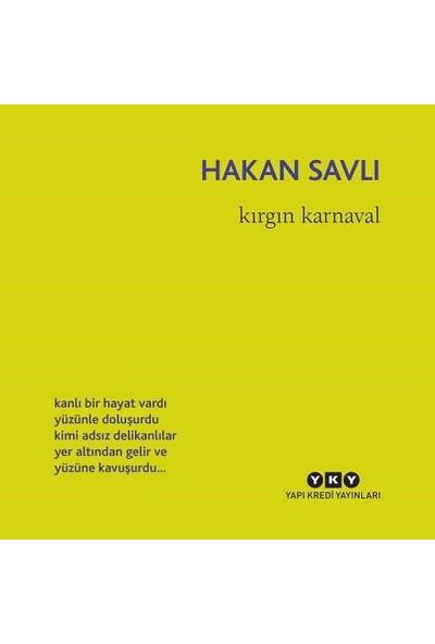 Kırgın Karnaval - Hakan Savlı