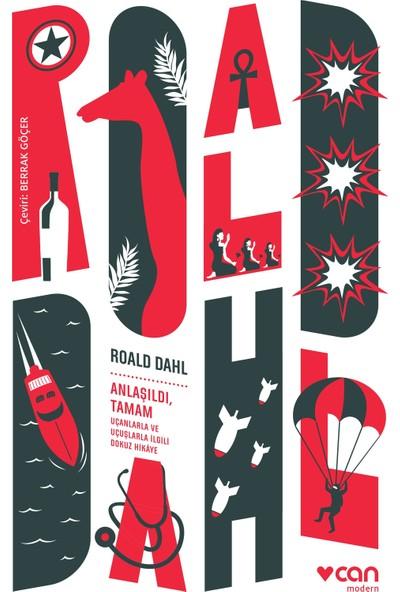 Anlaşıldı, Tamam - Roald Dahl