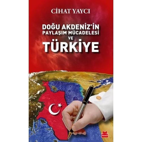 Doğu Akdeniz'in Paylaşım Mücadelesi Ve Türkiye - Cihat Yaycı
