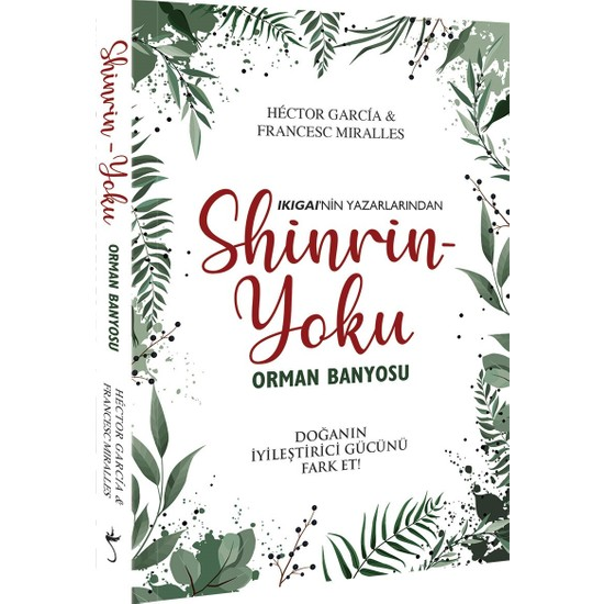 Shinrin Yoku:Orman Banyosu Hektor Garcia - Francesc Miralles