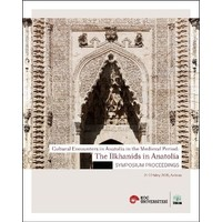 Cultural Encounters İn Anatolia İn The Medieval Period: The İlkhanids İn Anatolia Sypmposium Preceed