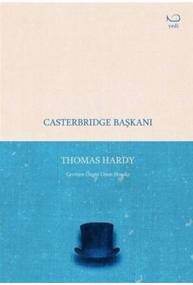 Casterbridge Başkanı - Thomas Hardy