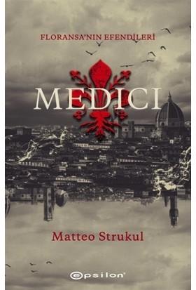 Medici - Floransa'nın Efendileri - Matteo Strukul