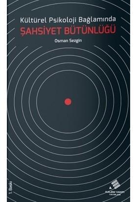 Kültürel Psikoloji Bağlamında Şahsiyet Bütünlüğü - Osman Sezgin