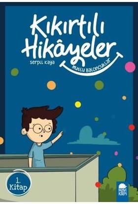 Mutlu Baloncuklar Kıkırtılı Hikayeler 1. Kitap / 3. Sınıf - Serpil Kaya