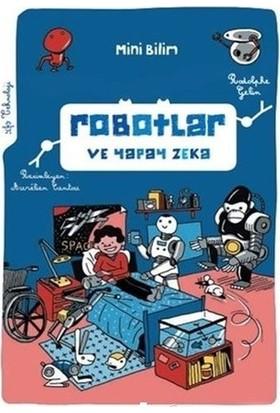 Mini Bilim Robotlar Ve Yapay Zeka - Rodolphe Gelin