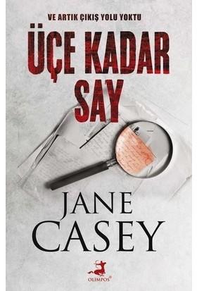 Üçe Kadar Say - Jane Casey