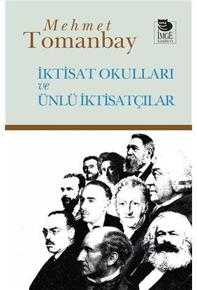 İktisat Okulları Ve Ünlü İktisatçılar - Mehmet Tomanbay