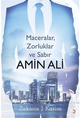 Amin Ali: Maceralar, Zorluklar Ve Sabır - Zakaria J. Karim